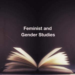 Feminist and Gender Studies